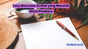 Read more about the article Cara Mereview Artikel yang Menarik Minat Pembaca