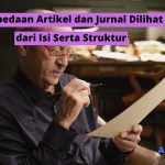 Perbedaan Artikel dan Jurnal Dilihat dari Isi Serta Struktur