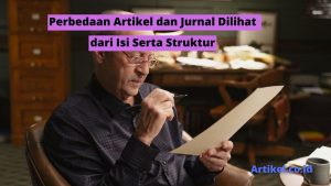 Read more about the article Perbedaan Artikel dan Jurnal Dilihat dari Isi Serta Struktur