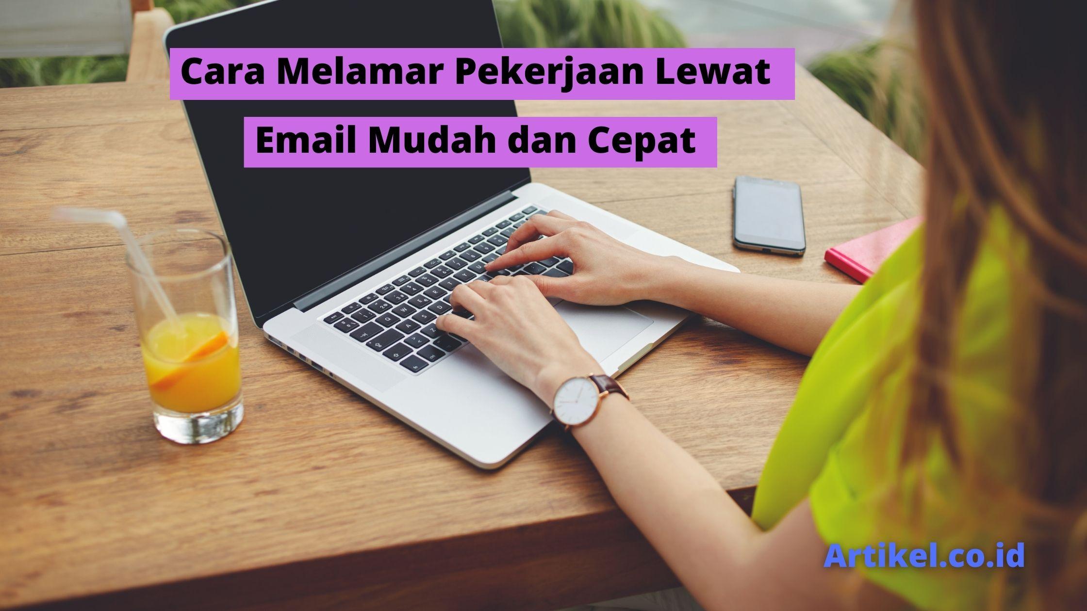 Read more about the article Cara Melamar Pekerjaan Lewat Email Mudah dan Cepat