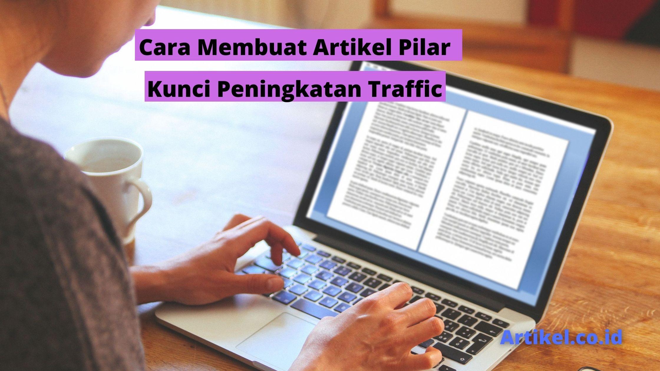 Read more about the article Cara Membuat Artikel Pilar Kunci Peningkatan Traffic