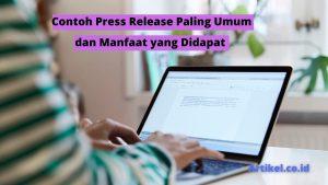Read more about the article Contoh Press Release Paling Umum dan Manfaat yang Didapat