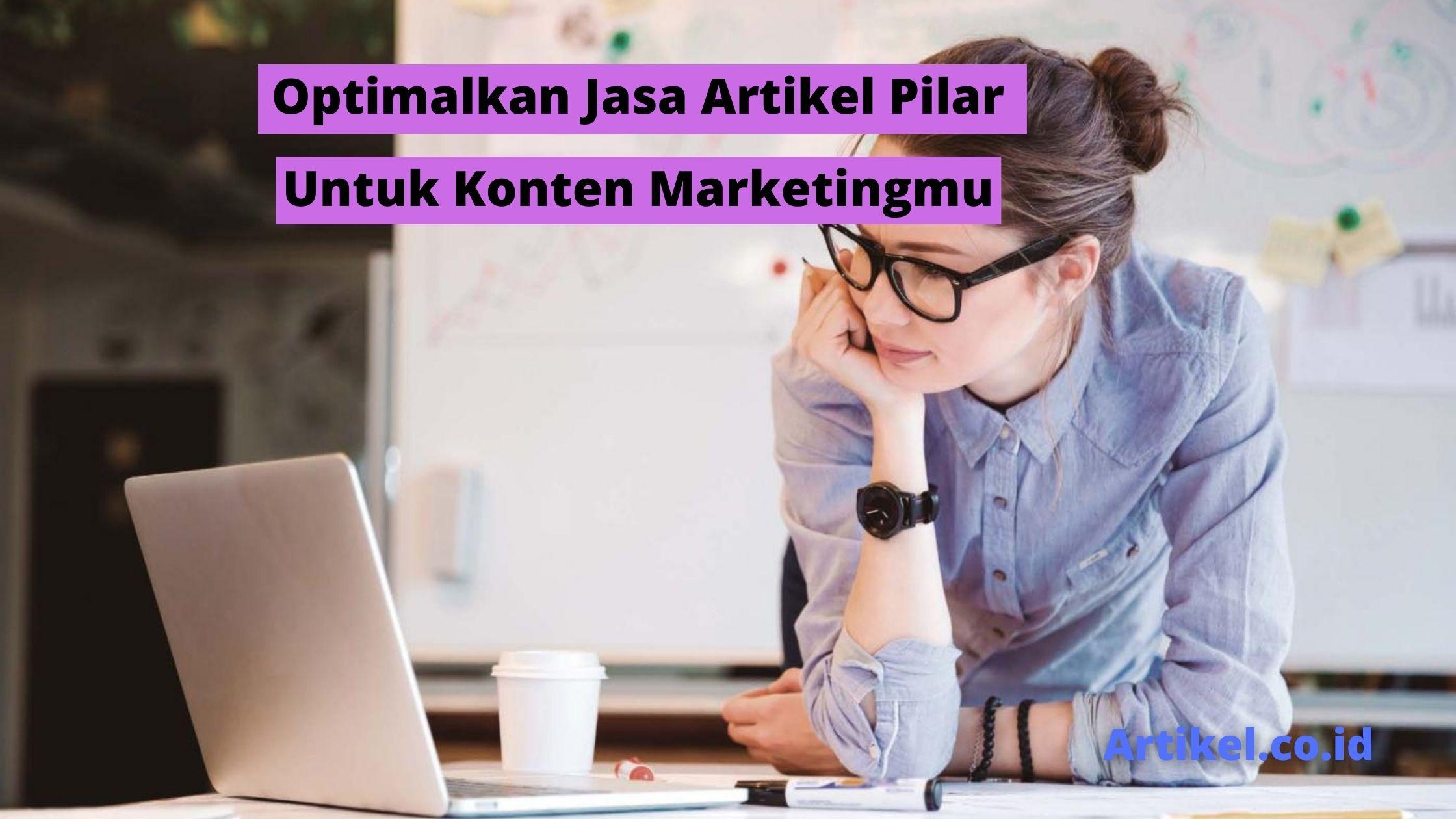 Read more about the article Jasa Artikel Pilar Untuk Konten Marketingmu Semakin Menarik