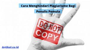 Cara Menghindari Plagiarisme Bagi Penulis Pemula