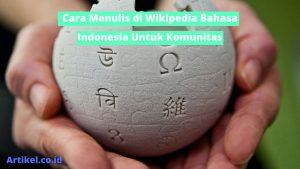 Read more about the article Cara Menulis di Wikipedia Bahasa Indonesia untuk Komunitas